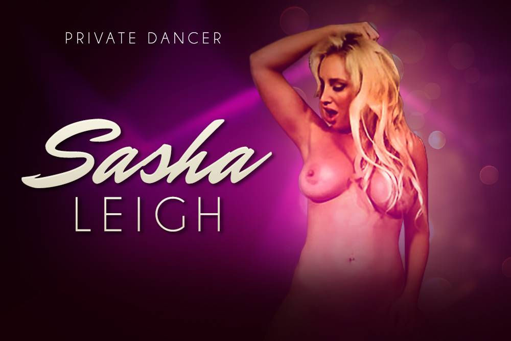 Private Dancer: Sasha Leigh